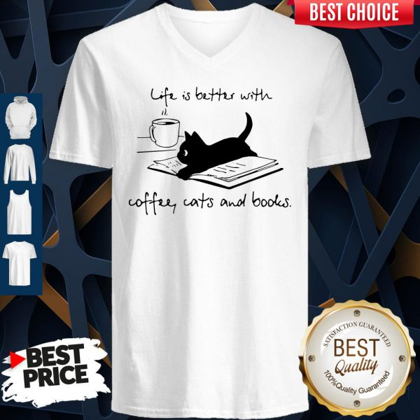 Cute Life Is Better With Coffee Cats And Books V-neck