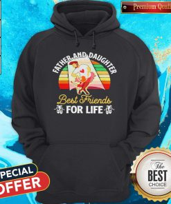Top Father And Daughter Best Friends For Life Vintage Retro Hoodie