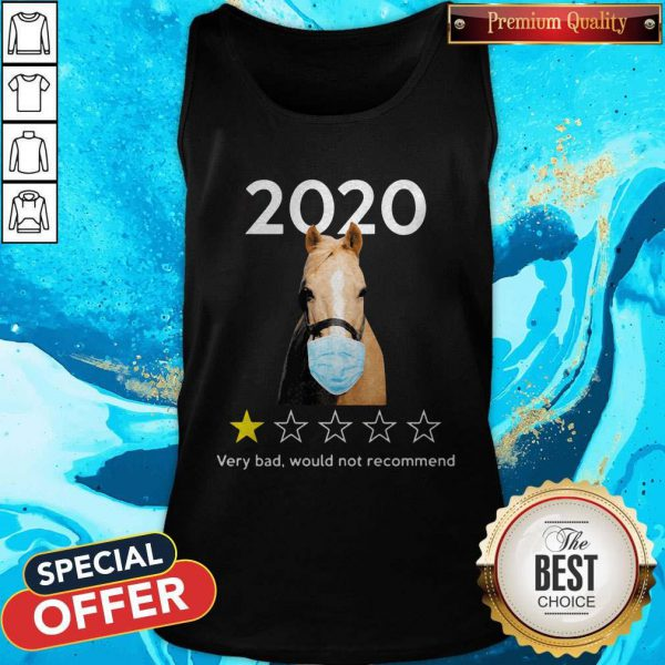Top Horse Face Mask 2020 Very Bad Would Not Recommend Tank Top