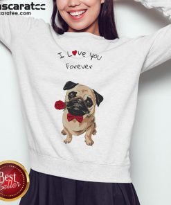 Top Puppy I Love You Forever Sweatshirt- Design By Mascaratee.com